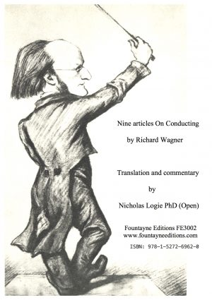 Wagner, Richard Nine articles On Conducting
