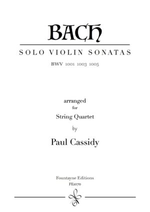 Bach Johann Sebastian Sonatas BWV1001,1003 & 1005 arranged for string quartet